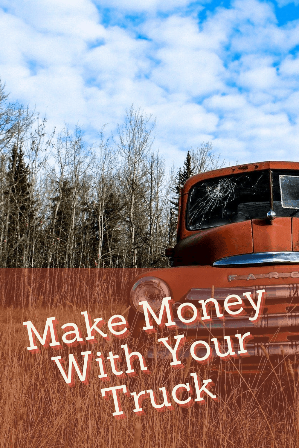 Making money with your pickup truck